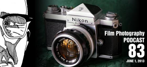 Film Photography Podcast – Episode 83 – June 1, 2013