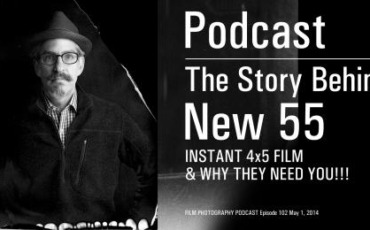 Film Photography Podcast  –  Episode 102 – May 01, 2014