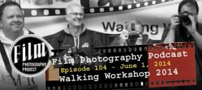 Film Photography Podcast  –  Episode 104 – June 01, 2014