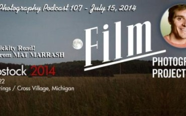 Film Photography Podcast  –  Episode 107 – July 15, 2014