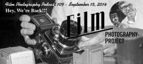 Film Photography Podcast  –  Episode 109 – September 15, 2014