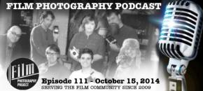 Film Photography Podcast  –  Episode 111 – October 15, 2014