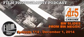 Film Photography Podcast  –  Episode 114 – December 1, 2014