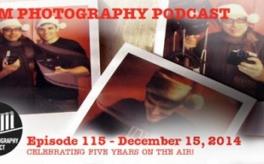 Film Photography Podcast  –  Episode 115 – December 15, 2014