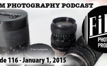 Film Photography Podcast  –  Episode 116 – January 1, 2015