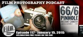 Film Photography Podcast  –  Episode 117 – January 15, 2015