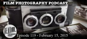 Film Photography Podcast  –  Episode 119 – February 15, 2015