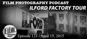 Film Photography Podcast  –  Episode 123 – April 15, 2015