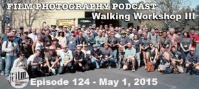 Film Photography Podcast 124 – May 1, 2015