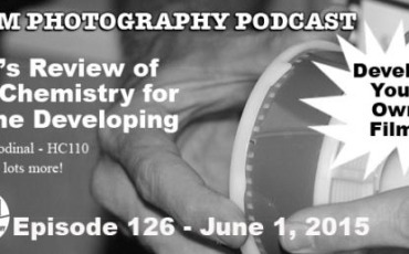 Film Photography Podcast 126 – June 1, 2015