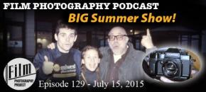 Film Photography Podcast 129 – July 15, 2015