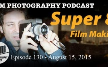 Film Photography Podcast 130 – August 15, 2015