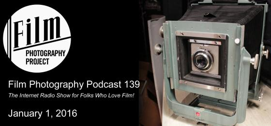 Film Photography Podcast 139 – January 1, 2016