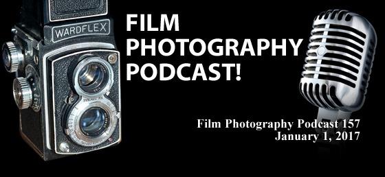 Film Photography Podcast 157 – January 1, 2017