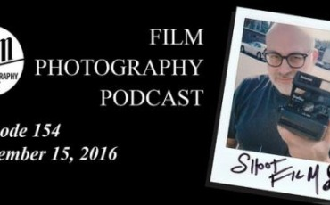 Film Photography Podcast 154 – November 15, 2016