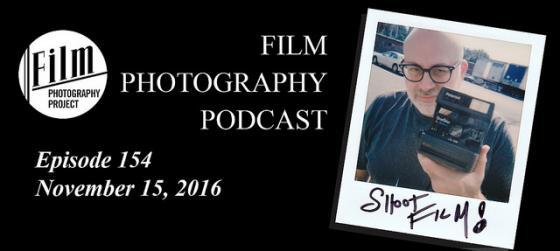 Film Photography Podcast 154 – November 15, 2016