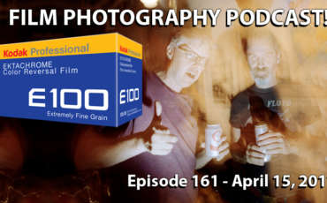 Film Photography Podcast 161 – April 15, 2017
