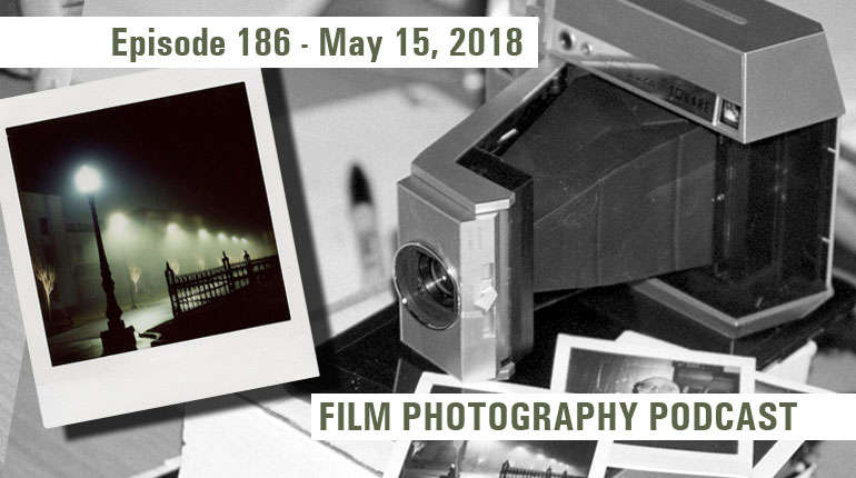 Film Photography Podcast 186