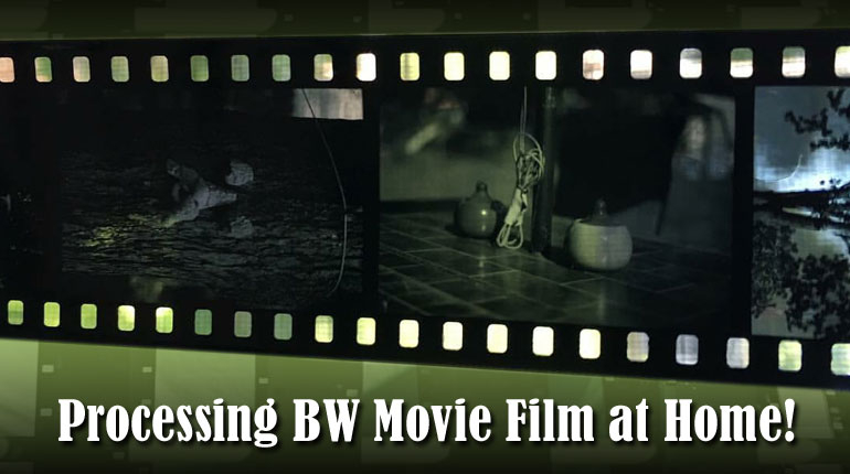 Develop BW Movie Film At Home
