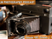 Film Photography Podcast 198
