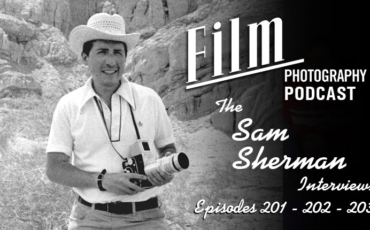 Film Photography Podcast 201 – 202 – 203