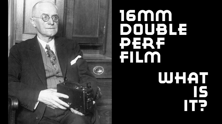 16mm Double Perf Film – What Is It? Is It Available?
