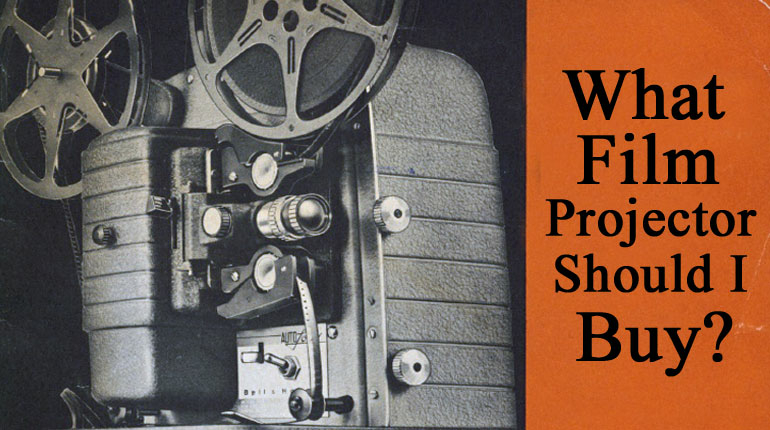 What 8mm Film Projector Should I Buy?