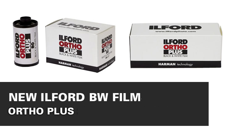 Ortho Plus – New Films From Ilford!