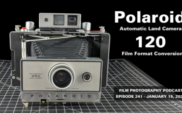 Podcast Episode 241 – Polaroid Land Camera 120 Film Conversion!