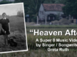 Making of 'Heaven After' – a New Super 8 Music Video by Singer / Songwriter Greta Ruth