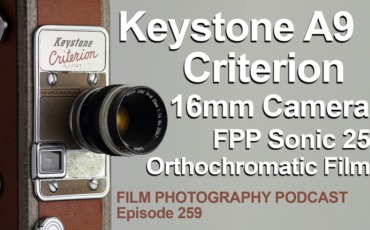 Keystone A9 16mm Camera / Sonic 25 Film – Film Photography Podcast 259