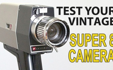 Test Your Vintage Super 8 Camera Before Shooting Your First Roll