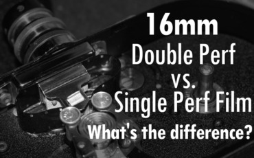 16mm Film – Double Perf vs Single Perf – What's the difference??