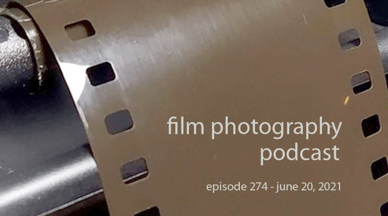 Film Photography Podcast 274