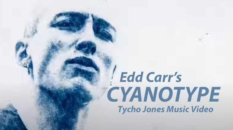 Sensational Cyanotype! Edd Carr's Alternative Process Music Video